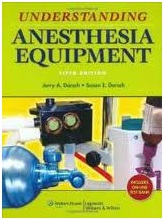 Dorsch :- Understanding  Anaesthesia Equipment