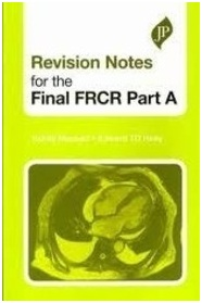 Revision Notes for the Final Frcr Part a 1st Edition