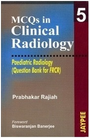 MCQs in Clinical Radiology: Paediatric Radiology