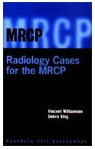 RADIOLOGY CASES FOR MRCP(EXCL) 1st Edition