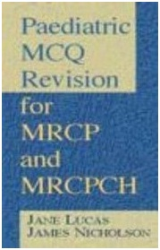 Paediatric McQ Revision for MRCP and Mrcpch 1st Edition