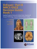 Drexam Part B Mrcs OSCE Revision Guide Book 1