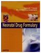 NEONATAL DRUG FORMULARY,2006 1ST Edition by Soans