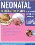 Neonatal Certification Review for the CCRN and RNC High-Risk Exa