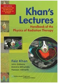 Faiz M Khan, The physics of Radiation Therapy, Edition 3rd