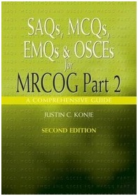 Saqs, McQs, Emqs and Osces for Mrcog Part 2, Second Edition